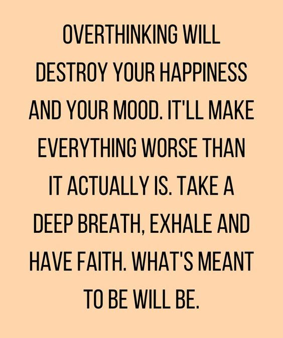 """Overthinking will Destroy"" Quote"